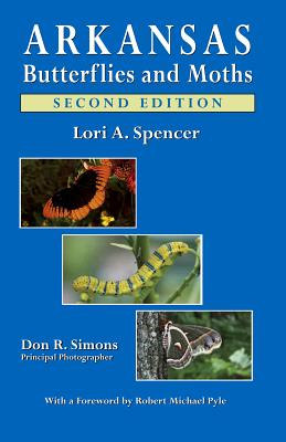 Arkansas Butterflies and Moths By Spencer, Lori A./ Simons, Don R. (PHT)
